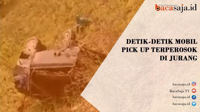 Detik-detik Mobil Pick Up Terperosok Di Jurang.